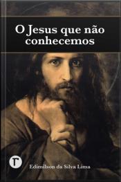 O Jesus Que Não Conhecemos