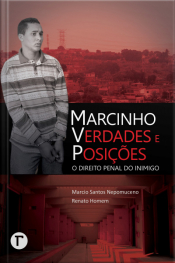 Marcinho Vp: Verdades E Posições: O Direito Penal Do Inimigo