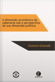 A Dimensão Econômica Da Soberania Sob A Perspectiva De Sua Dimensão Política