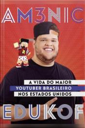 Am3nic X Edukof - A Vida do Maior Youtuber Brasileiro nos EUA