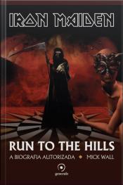 Iron Maiden: Run To The Hills: A Biografia Autorizada