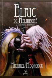 Elric De Melniboné: A Traição Ao Imperador