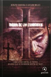 Diário De Um Exorcista: Como Lutar Contra As Trevas, Quando Elas Se Escondem Dentro De Você?