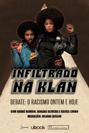 Debate: Infiltrado na Klan - O Racismo Ontem e Hoje