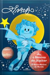 Ju, O Menino De Júpiter - O Maior Menino Do Mundo
