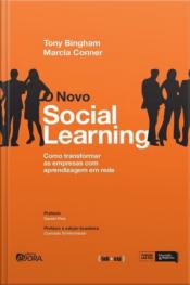 O Novo Social Learning: Como Transformar as Empresas com Aprendizagem em Rede