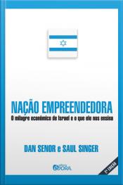 Nação Empreendedora - O milagre econômico de Israel e o que ele nos ensina