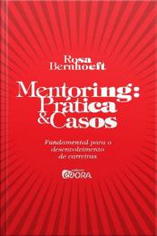 Mentoring - Prática & Casos - Fundamental para o desenvolvimento de carreiras