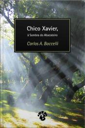 Chico Xavier, à Sombra do Abacateiro