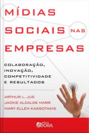 Mídias Sociais nas Empresas- Colaboração, Inovação, Competitividade e Resultados