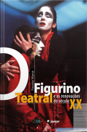 O Figurino Teatral E As Renovações Do Século Xx