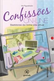 Confissões Online - Bastidores da minha vida virtual