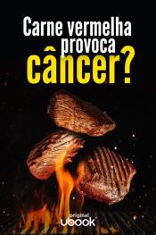 Carne vermelha provoca câncer?