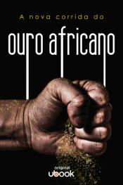 A nova corrida do ouro africano