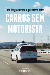 A longa estrada a percorrer pelos carros sem motorista