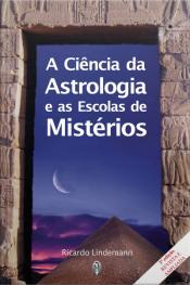 A Ciência Da Astrologia E As Escolas De Mistérios