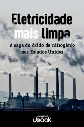 Eletricidade mais limpa - A saga do óxido de nitrogênio nos Estados Unidos