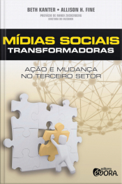 Mídias Sociais Transformadoras- Ação e Mudança no Terceiro Setor