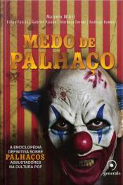 Medo de Palhaço: A enciclopédia definitiva sobre palhaços assustadores na cultura pop