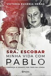 Sra Escobar - Minha vida com Pablo