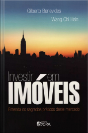 Investir em Imóveis - Entenda os Segredos Práticos Deste Mercado