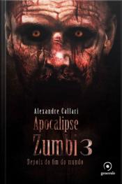 Apocalipse Zumbi 3: Depois do Fim do Mundo