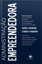 Administração Empreendedora - Gestão e marketing criativos e inovadores