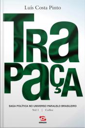 Trapaça: Saga política no universo paralelo brasileiro - Vol 1 - Collor