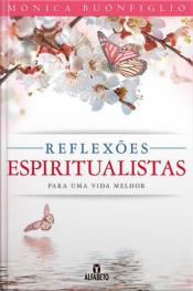 Reflexões Espiritualistas Para Uma Vida Melhor
