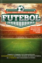 Guia Lendas Do Esporte Mundial - Futebol