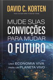 Mude Suas Conviccoes Para Mudar O Futuro
