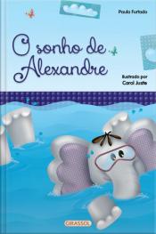 Histórias para aquecer o coração - O sonho de Alexandre