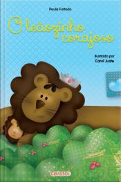 Histórias para aquecer o coração - O leãozinho corajoso