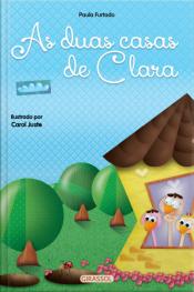 Histórias para aquecer o coração - As duas casas de Clara