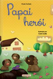 Histórias para aquecer o coração - Papai herói