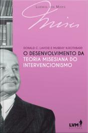 O desenvolvimento da teoria misesiana do intervencionismo