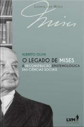 O legado de Mises à reconstrução epistemológica das ciências sociais