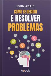 Como se decidir e resolver problemas
