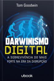 Darwinismo digital: a sobrevivência do mais forte na era da disrupção