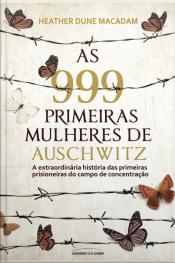 As 999 Primeiras Mulheres De Auschwitz